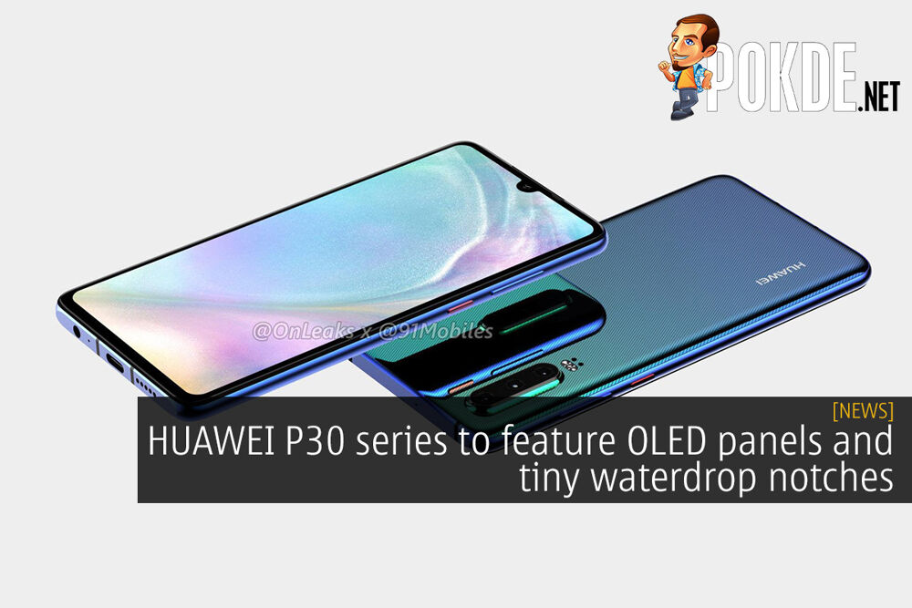 HUAWEI P30 series to feature OLED panels and tiny waterdrop notches 20