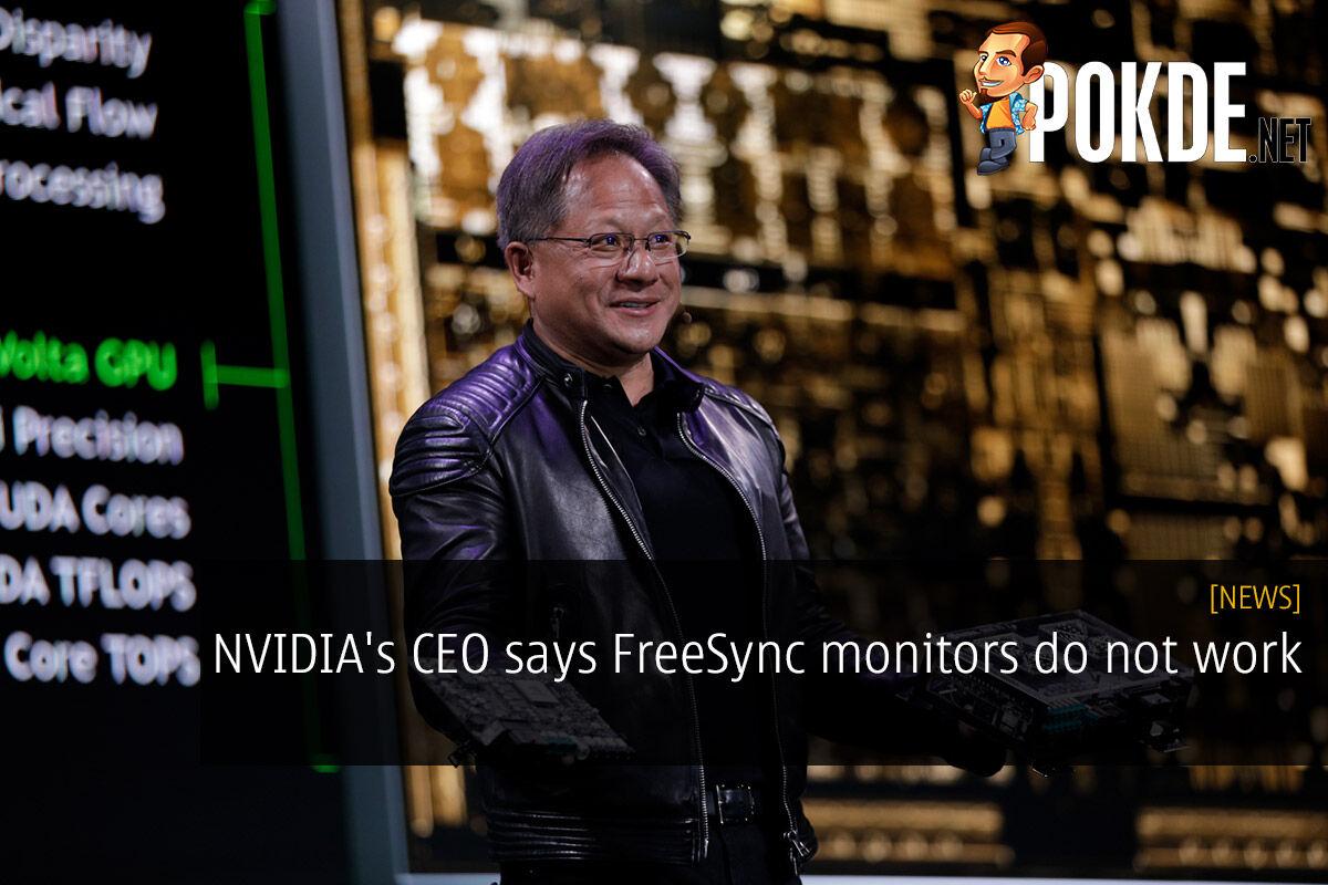 Nvidia S Ceo Says Freesync Monitors Do Not Work Pokde Net