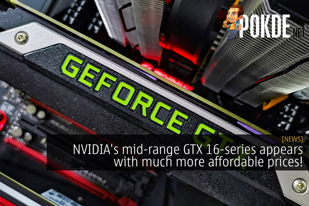 NVIDIA's mid-range GTX 16-series appears with much more affordable prices! 16