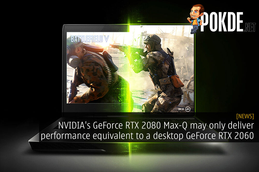 NVIDIA's GeForce RTX 2080 Max-Q may only deliver performance equivalent to a desktop GeForce RTX 2060 20