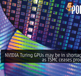 NVIDIA Turing GPUs may be in shortage soon as TSMC ceases production 25