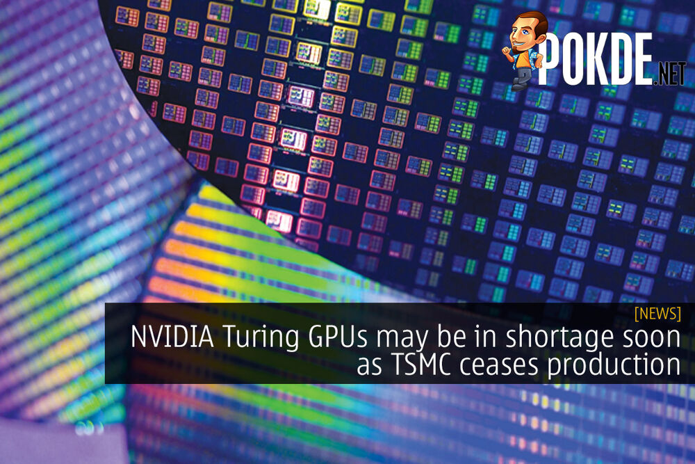NVIDIA Turing GPUs may be in shortage soon as TSMC ceases production 19