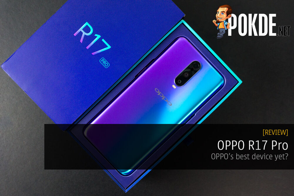 OPPO R17 Pro review — OPPO's best device yet? 18