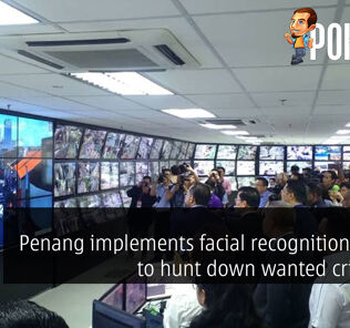 Penang implements facial recognition and AI to hunt down wanted criminals 36