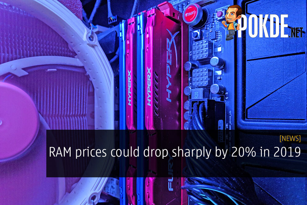 RAM prices could drop sharply by 20% in 2019 22