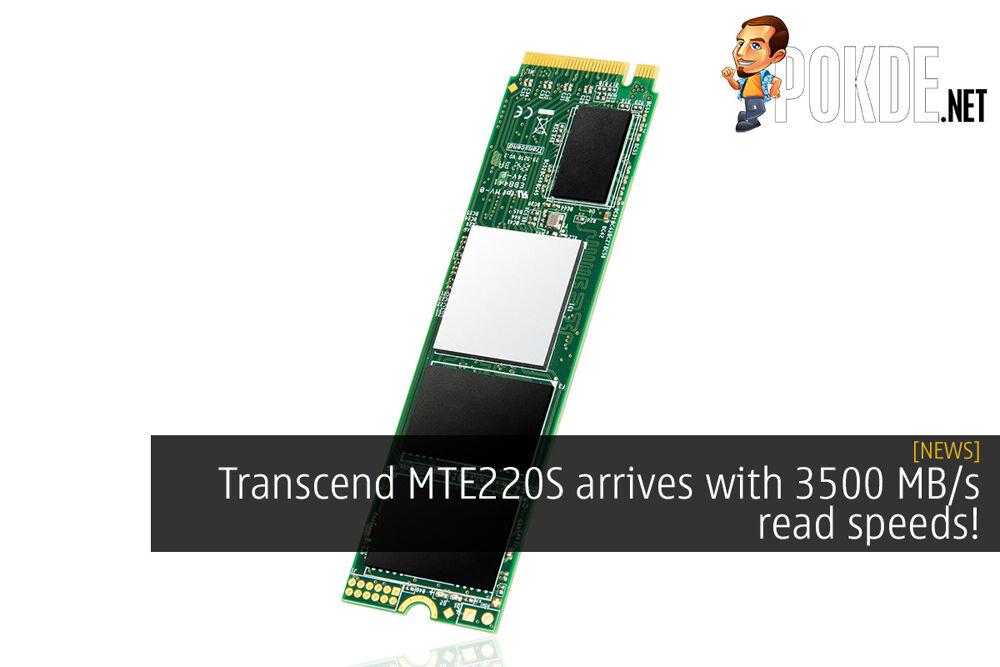 Transcend MTE220S arrives with 3500 MB/s read speeds! 19
