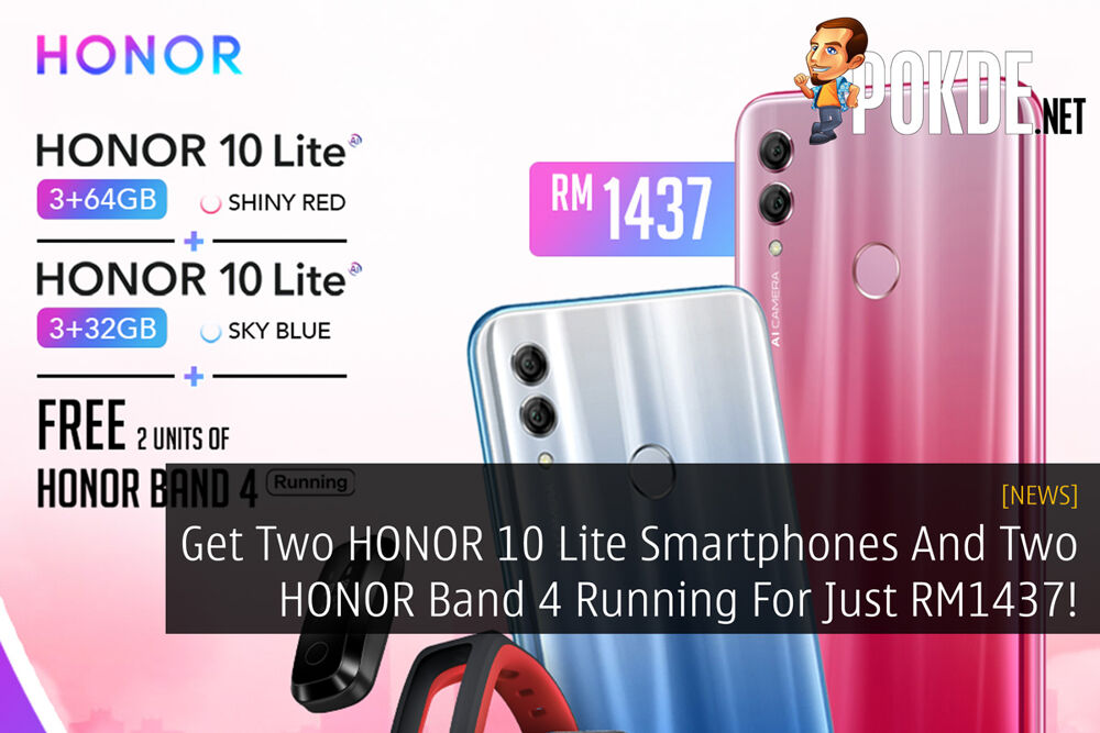 Get Two HONOR 10 Lite Smartphones And Two HONOR Band 4 Running For Just RM1437! 22