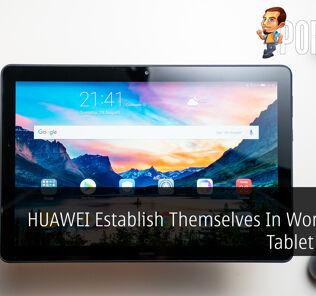 HUAWEI Establish Themselves In Worldwide Tablet Market 20