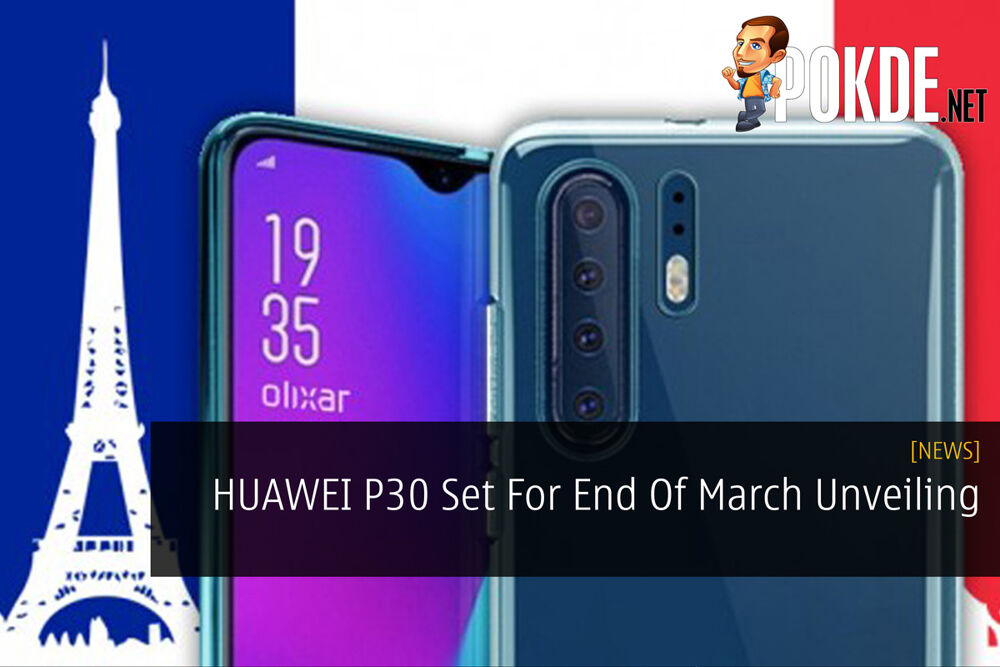 HUAWEI P30 Set For End Of March Unveiling 21
