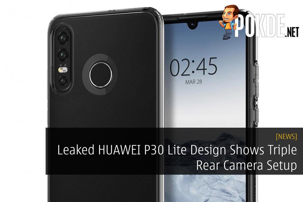Leaked HUAWEI P30 Lite Design Shows Triple Rear Camera Setup 20