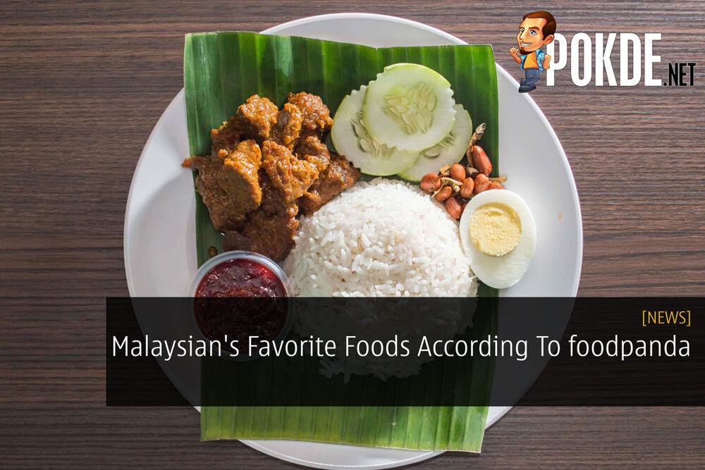 Malaysian's Favorite Foods According To foodpanda 25