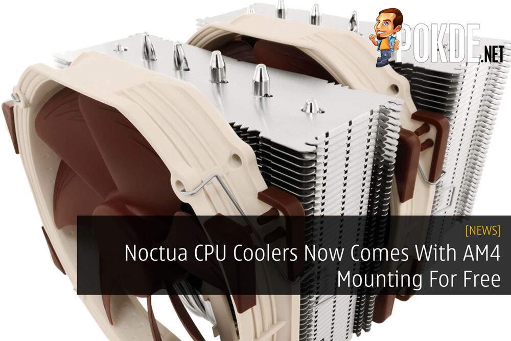 Noctua CPU Coolers Now Comes With AM4 Mounting For Free 18