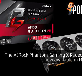 The ASRock Phantom Gaming X Radeon VII is now available in Malaysia 19
