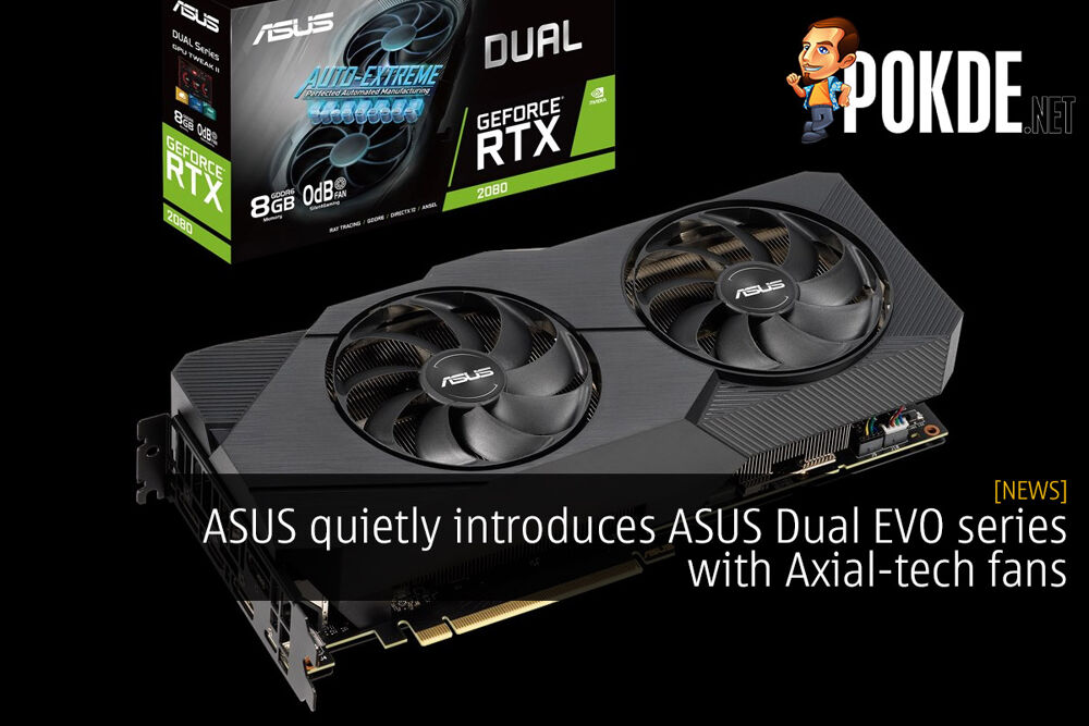 ASUS quietly introduces ASUS Dual EVO series with Axial-tech fans 24