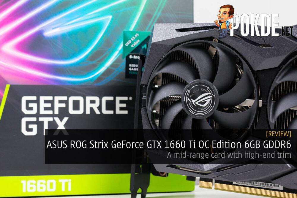 ASUS ROG Strix GeForce GTX 1660 Ti OC Edition 6GB GDRR6 review — a mid-range card with high-end trim 17