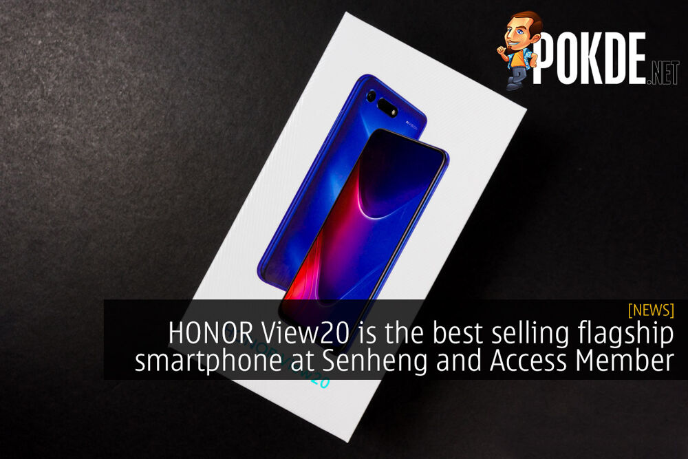 HONOR View20 is the best selling flagship smartphone at Senheng and Access Member 22