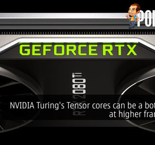 NVIDIA Turing's Tensor cores can be a bottleneck at higher framerates 31