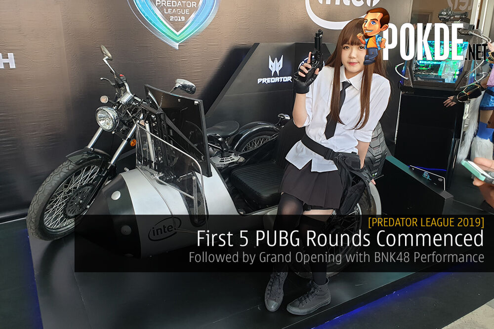 [Predator League 2019] First 5 PUBG Rounds Commenced - Followed by Grand Opening with BNK48 Performance 29