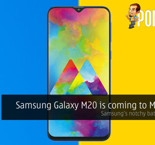 Samsung Galaxy M20 is coming to Malaysia — Samsung's notchy battery beast? 36