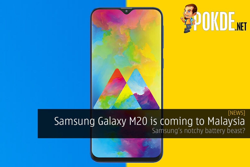 Samsung Galaxy M20 is coming to Malaysia — Samsung's notchy battery beast? 23