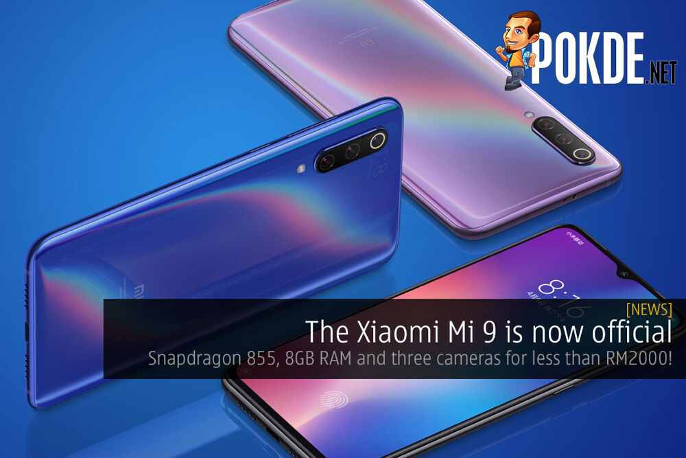 The Xiaomi Mi 9 is now official — Snapdragon 855, 8GB RAM and three cameras for less than RM2000! 26