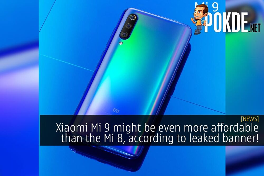 Xiaomi Mi 9 might be even more affordable than the Mi 8 according to leaked banner! 19