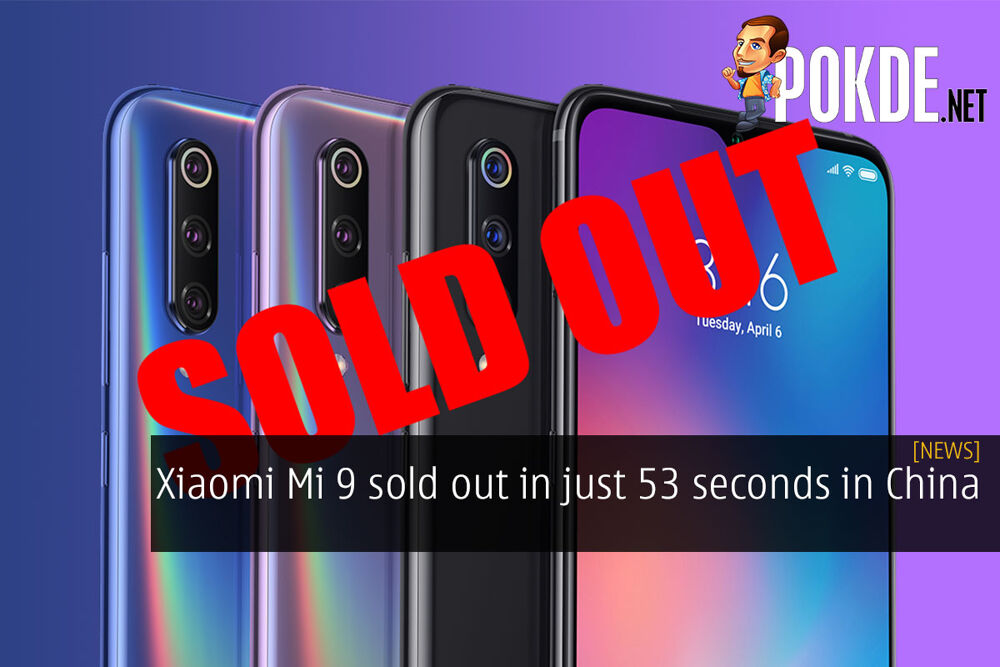 Xiaomi Mi 9 sold out in just 53 seconds in China 20