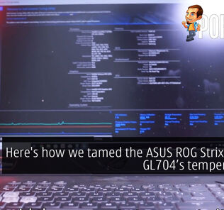 Here's how we tamed the ASUS ROG Strix SCAR II GL704 temperatures! 26