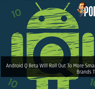Android Q Beta Will Roll Out To More Smartphone Brands This Year 27
