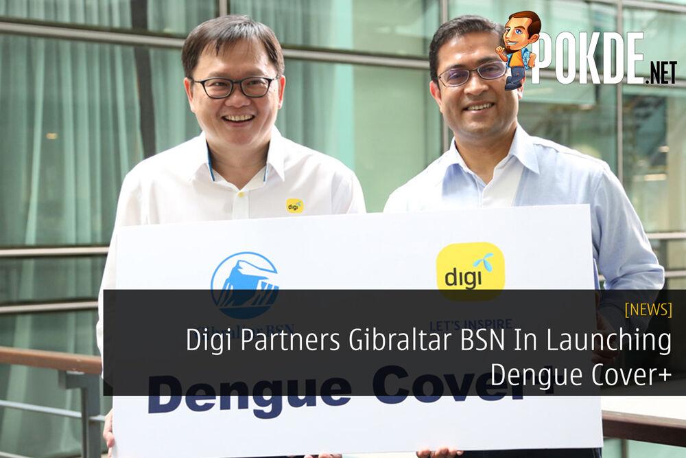 Digi Partners Gibraltar BSN In Launching Dengue Cover+ 21