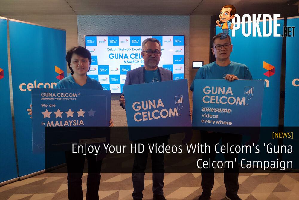 Enjoy Your HD Videos With Celcom's 'Guna Celcom' Campaign 19