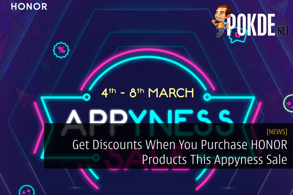 Get Discounts When You Purchase HONOR Products This Appyness Sale 19