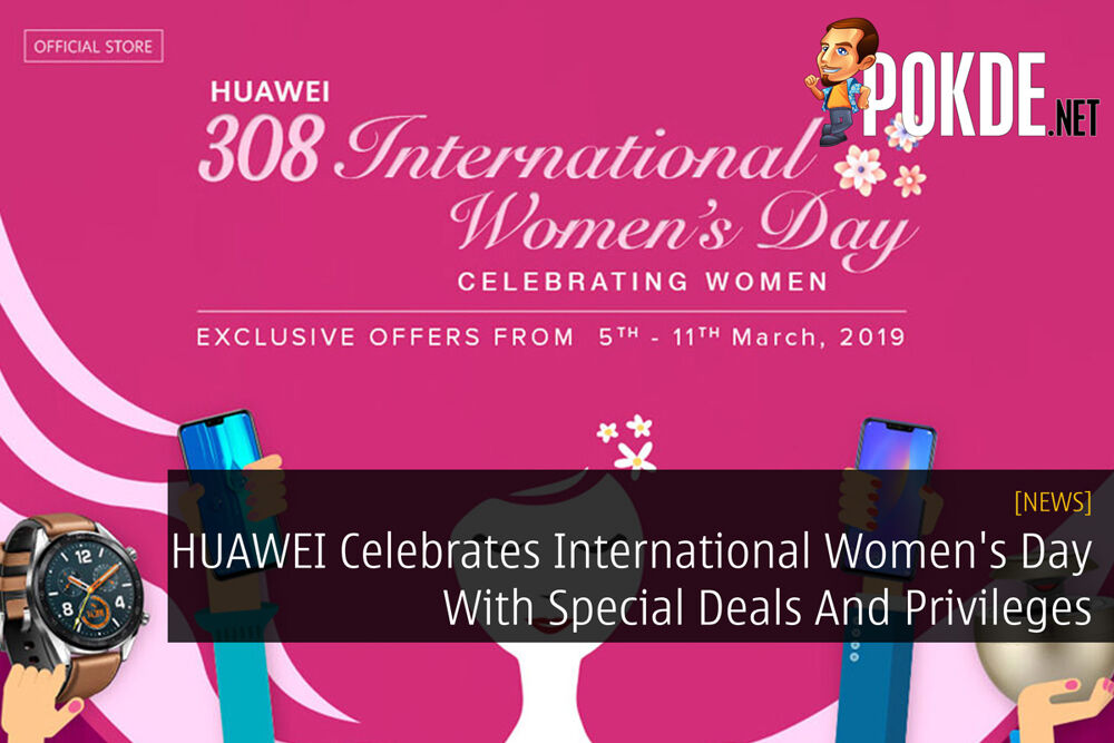 HUAWEI Celebrates International Women's Day With Special Deals And Privileges 22