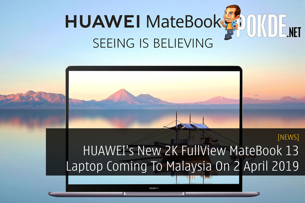 HUAWEI's New 2K FullView MateBook 13 Laptop Coming To Malaysia On 2 April 2019 21