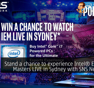 Stand a chance to experience Intel® Extreme Masters LIVE in Sydney with SNS Network! 32