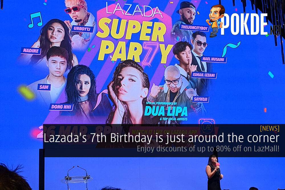 Lazada's 7th Birthday is just around the corner — enjoy discounts of up to 80% off on LazMall! 16