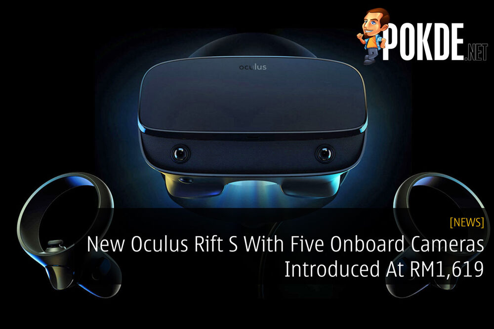 New Oculus Rift S With Five Onboard Cameras Introduced At RM1,619 17