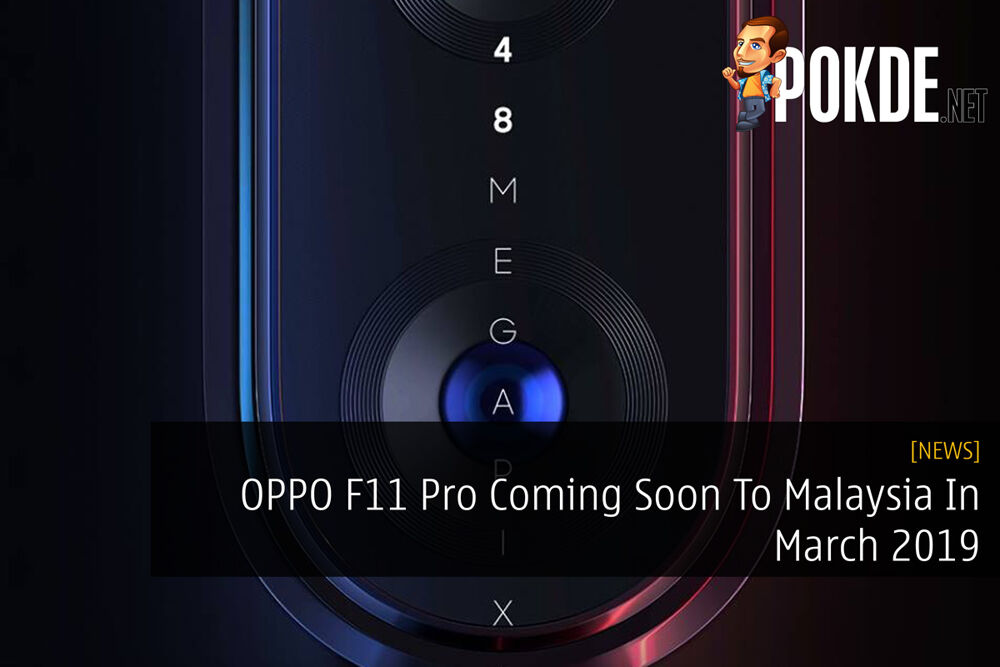 OPPO F11 Pro Coming Soon To Malaysia In March 2019 19