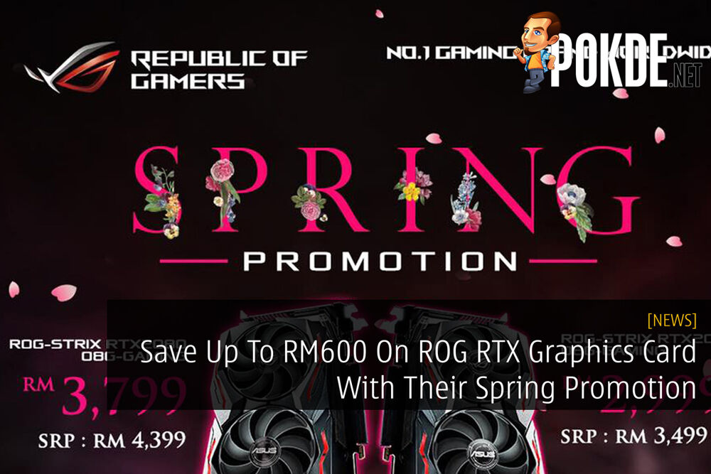 Save Up To RM600 On ROG RTX Graphics Card With Their Spring Promotion 29