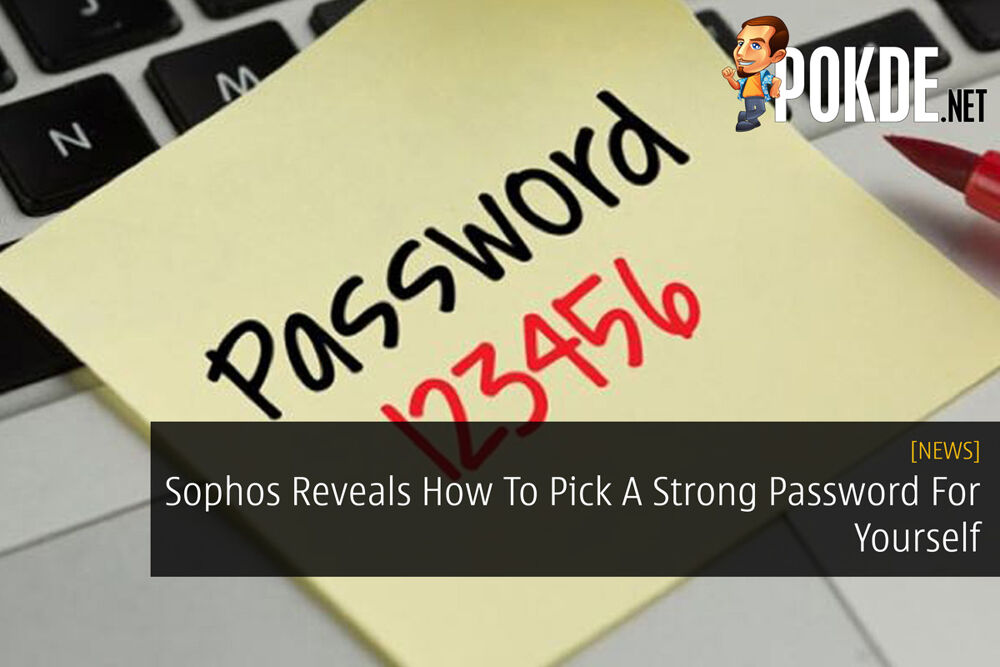 Sophos Reveals How To Pick A Strong Password For Yourself 16