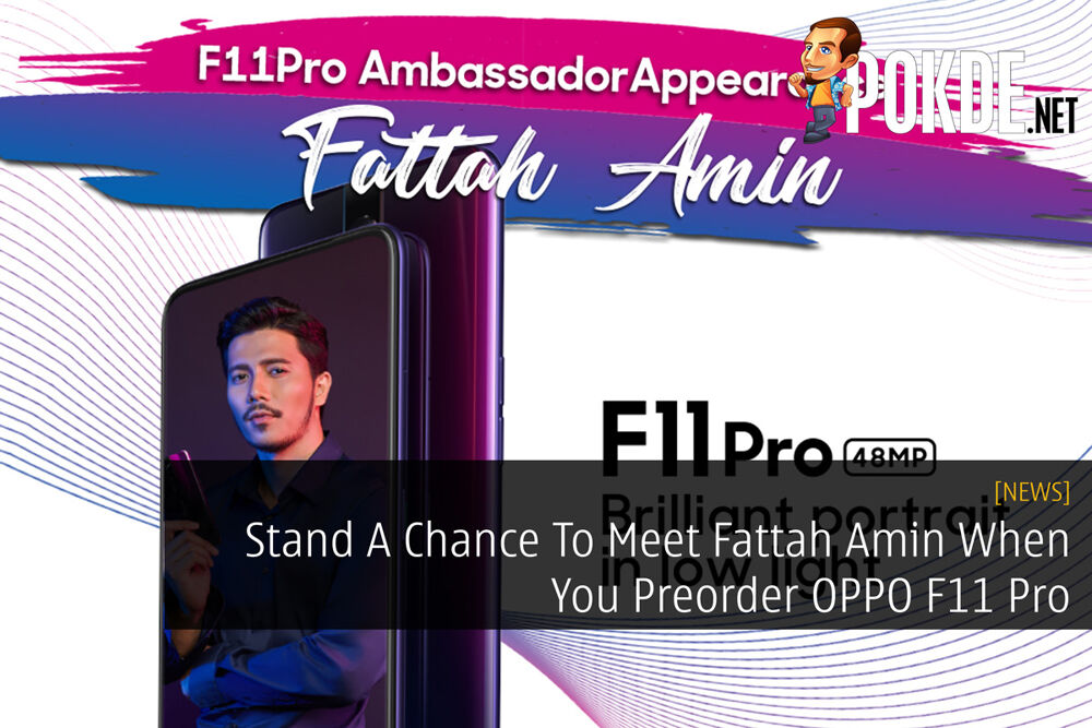 Stand A Chance To Meet Fattah Amin When You Preorder OPPO F11 Pro 27