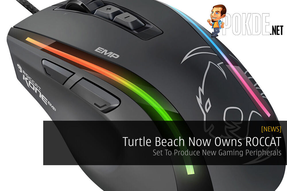 Turtle Beach Now Owns ROCCAT — Set To Produce New Gaming Peripherals 26