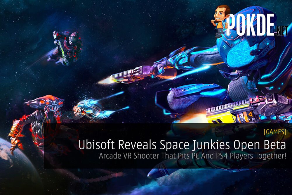 Ubisoft Reveals Space Junkies Open Beta — Arcade VR Shooter That Pits PC And PS4 Players Together 32
