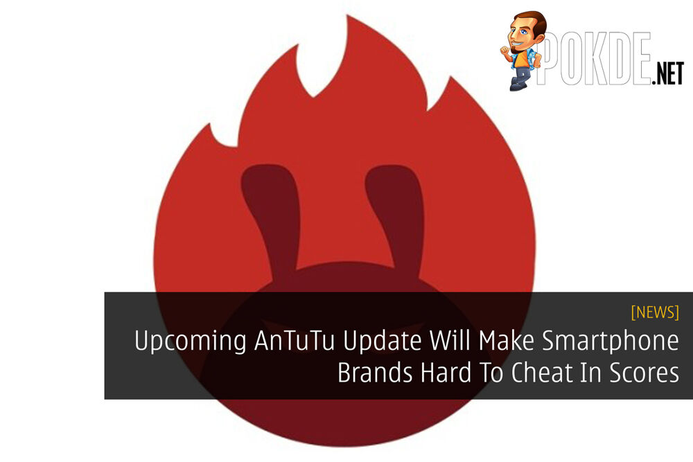 Upcoming AnTuTu Update Will Make Smartphone Brands Hard To Cheat In Scores 19