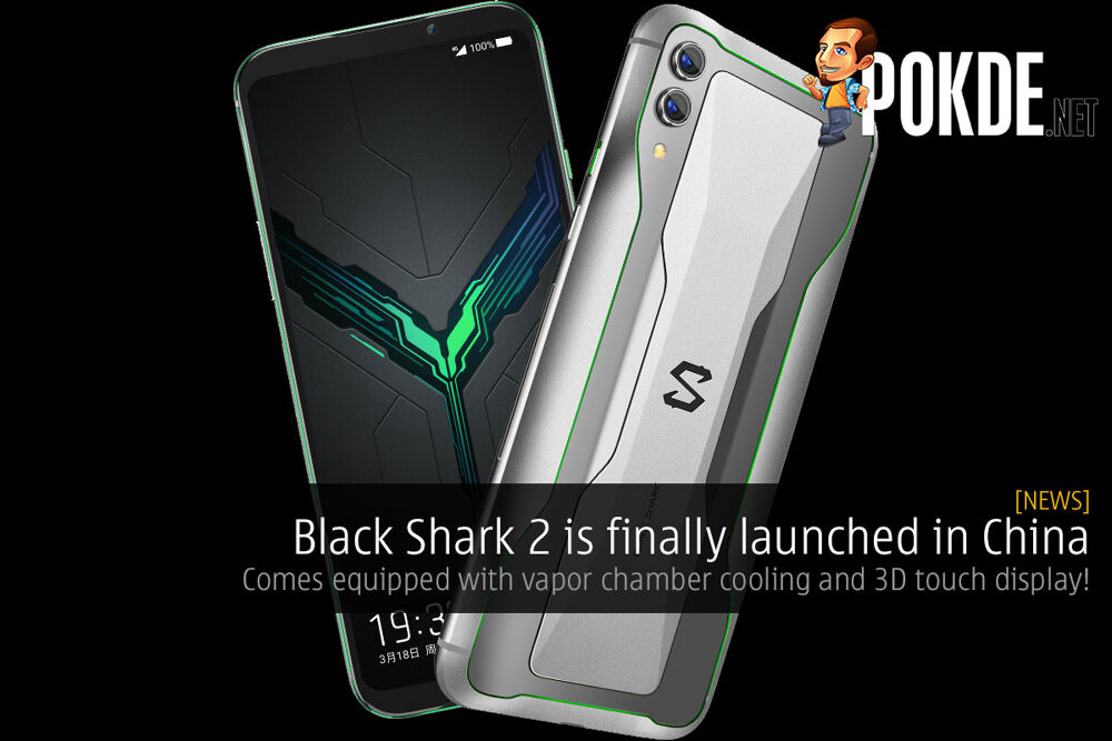 Black Shark 2 is finally launched in China — comes equipped with vapor chamber cooling and 3D touch display! 24