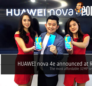 HUAWEI nova 4e announced for RM1199 — the most affordable 32MP selfie phone? 25