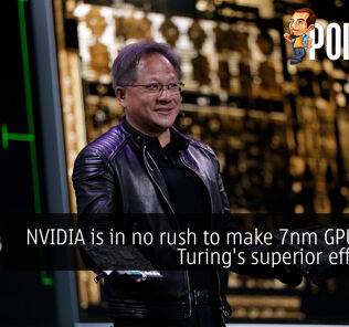 NVIDIA is in no rush to make 7nm GPUs with Turing's superior efficiency 21