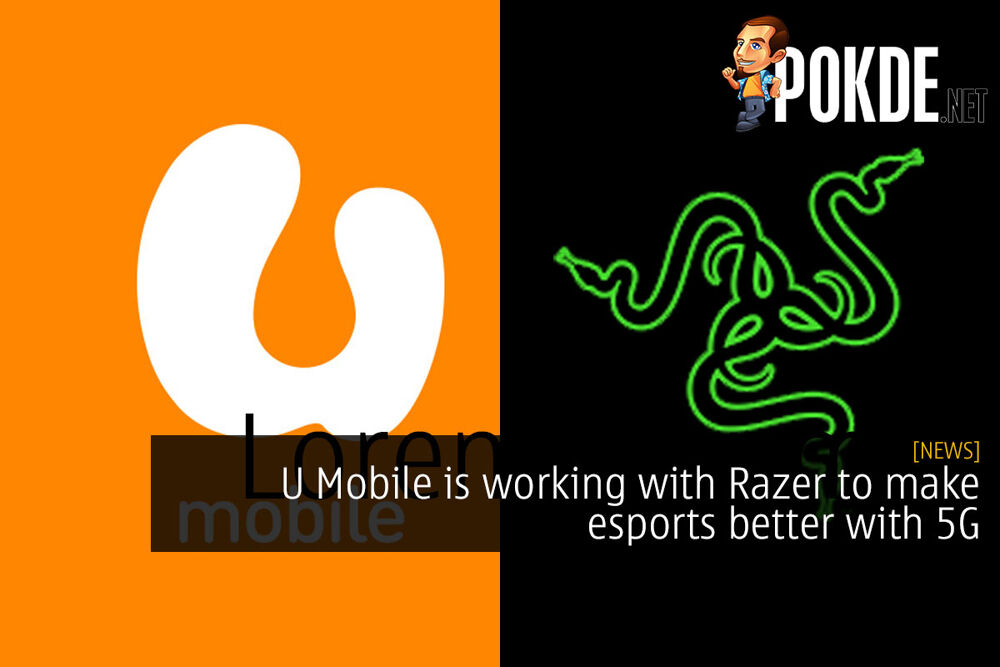 U Mobile is working with Razer to make esports better with 5G 22