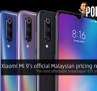 Xiaomi Mi 9 Malaysian pricing revealed — the most affordable Snapdragon 855 smartphone! 31