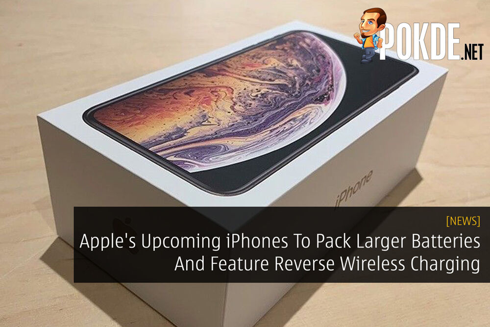 Apple's Upcoming iPhones To Pack Larger Batteries And Feature Reverse Wireless Charging 22
